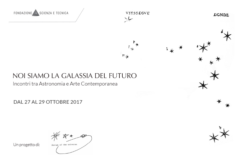 Noi siamo la Galassia del Futuro. Dal 27 al 29 Ottobre 2017